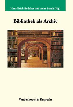 Bibliothek als Archiv von Bödeker,  Hans-Erich, Saada,  Anne
