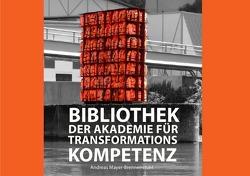 Bibliothek der Akademie für Transformations-Kompetenz von Mayer-Brennenstuhl,  Andreas