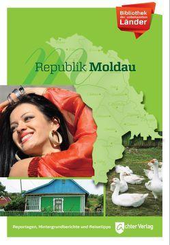 Bibliothek der unbekannten Länder: Republik Moldau von Orians,  Wolfgang, Salewski,  Andreas