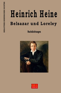 Bibliothek rheinischer Dichter / Belsazar und Loreley von Heikamp,  J Heinrich, Heine,  Heinrich