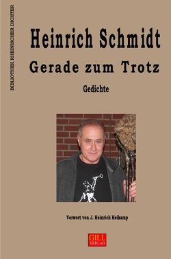 Bibliothek rheinischer Dichter / Gerade zum Trotz von Schmidt,  Heinrich