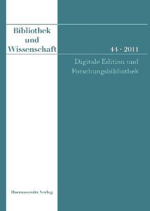 Bibliothek und Wissenschaft 44 (2011) von Fischer,  Franz, Fritze,  Christiane, Rehbein,  Malte, Sahle,  Patrick