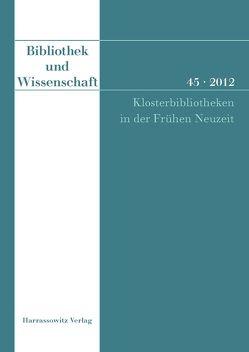 Bibliothek und Wissenschaft 45 (2012) von Tremp,  Ernst