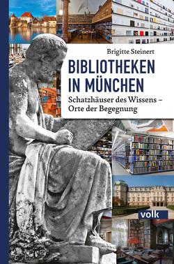 Bibliotheken in München von Steinert,  Brigitte