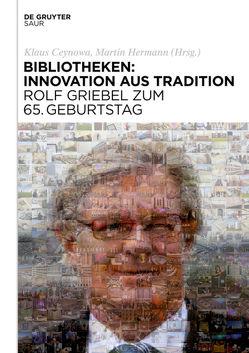 Bibliotheken: Innovation aus Tradition von Ceynowa,  Klaus, Hermann,  Martin