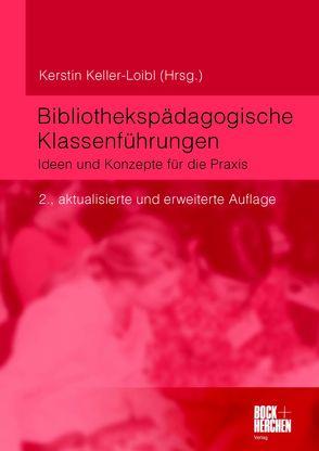 Bibliothekspädagogische Klassenführungen von Keller-Loibl,  Kerstin
