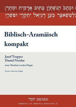 Biblisch-Aramäisch kompakt von Hoppe,  Juni, Nicolae,  Daniel, Tropper,  Josef