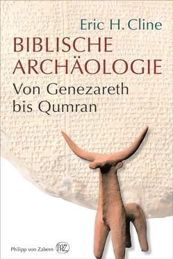 Biblische Archäologie von Cline,  Eric H., Schuler,  Karin