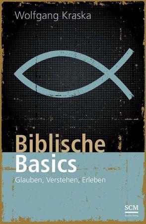 Biblische Basics von Kraska,  Wolfgang