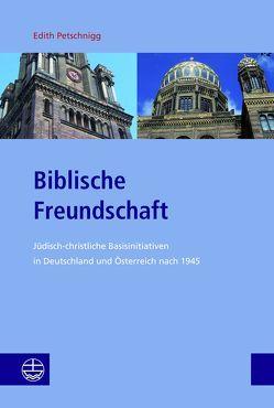 Biblische Freundschaft von Petschnigg,  Edith