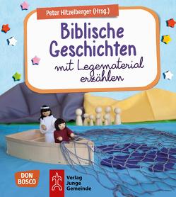 Biblische Geschichten mit Legematerial erzählen von Hitzelberger,  Peter