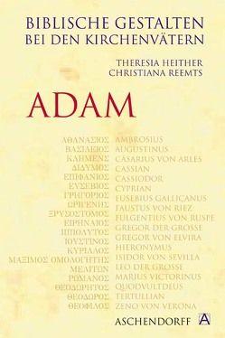 Biblische Gestalten bei den Kirchenvätern: Adam von Heither,  Theresia, Reemts,  Christiana