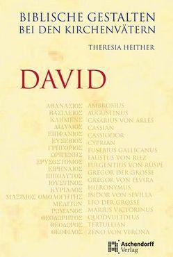 Biblische Gestalten bei den Kirchenvätern – David von Heither,  Theresia