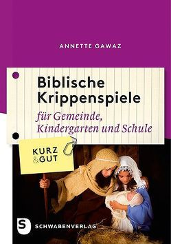 Biblische Krippenspiele von Gawaz,  Annette