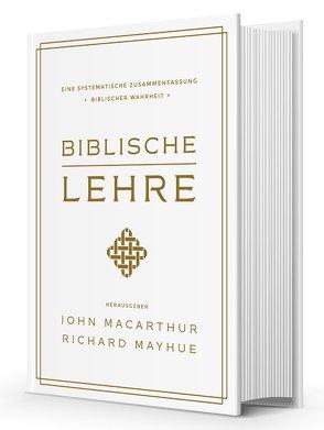 Biblische Lehre von MacArthur,  John, Mayhue,  Richard