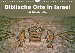 Biblische Orte in Israel mit Bibelstellen (Wandkalender 2021 DIN A4 quer) von Vorndran,  Hans-Georg