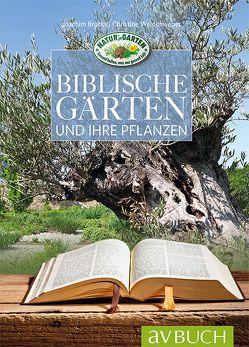 Biblische Gärten von Brocks,  Joachim, Weidenweber,  Christine