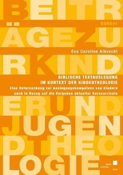 Biblische Textauslegung im Kontext der Kindertheologie von Albrecht,  Eva Caroline
