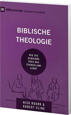 Biblische Theologie von Cline,  Robert, Roark,  Nick