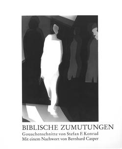 Biblische Zumutungen von Casper,  Bernhard, Konrad,  Stefan F.