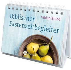 Biblischer Fastenzeitbegleiter von Brand,  Fabian