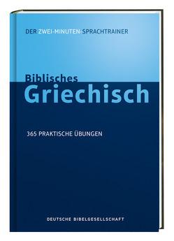 Biblisches Griechisch. Der Zwei-Minuten-Sprachtrainer von Kline,  Jonathan G.