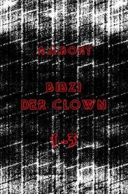 Bibzi der Clown 1-3 von Bort,  A.A.