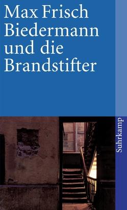 Biedermann und die Brandstifter von Frisch,  Max