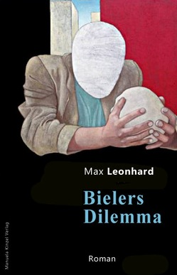 Bielers Dilemma von Leonhard,  Max
