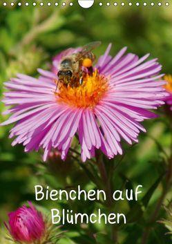 Bienchen auf Blümchen (Wandkalender 2019 DIN A4 hoch)