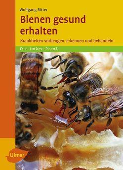 Bienen gesund erhalten von Ritter,  Wolfgang