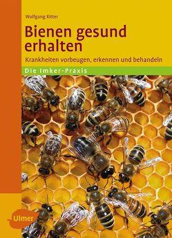 Bienen gesund erhalten von Ritter,  Dr. Wolfgang