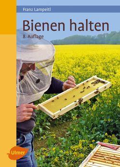 Bienen halten von Lampeitl,  Franz