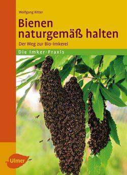 Bienen naturgemäß halten von Ritter,  Dr. Wolfgang