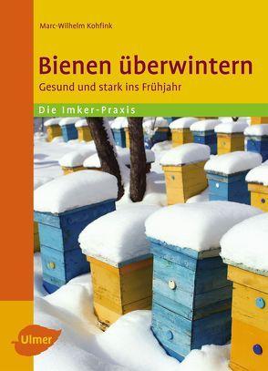 Bienen überwintern von Kohfink,  Marc-Wilhelm