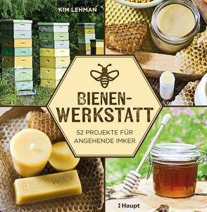 Bienen-Werkstatt von Lehman,  Kim, Leipold,  Franz