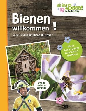 Bienen willkommen! ab ins Beet! die Garten-Soap von Scholz,  Claus