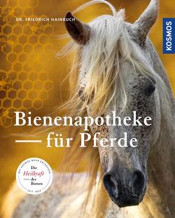 Bienenapotheke für Pferde von Hainbuch,  Friedrich