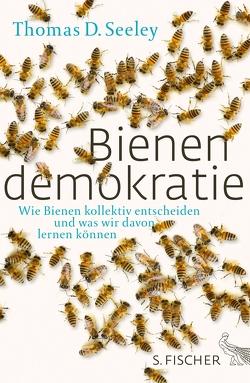 Bienendemokratie von Seeley,  Thomas D., Vogel,  Sebastian