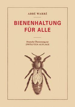 Bienenhaltung für alle von Fritzsche,  Mandy, Warré,  Émile