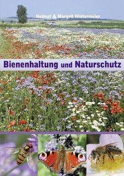 Bienenhaltung und Naturschutz von Hintermeier,  Helmut, Hintermeier,  Margrit