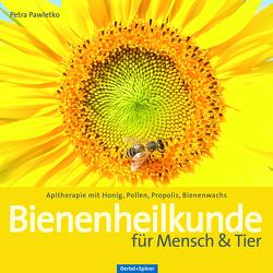 Bienenheilkunde für Mensch & Tier von Pawletko,  Petra