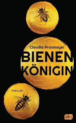 Bienenkönigin von Praxmayer,  Claudia