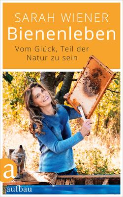 Bienenleben von Runge,  Manuela, Wiener,  Sarah