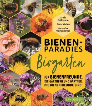 Bienenparadies Biogarten von Seidemann,  Erwin, Walton,  Gerda, Würtenberger,  Alexander