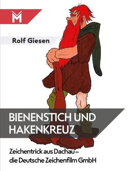 Bienenstich und Hakenkreuz von Giesen,  Rolf