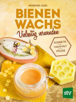 Bienenwachs vielseitig verwenden von Josel,  Ingeborg