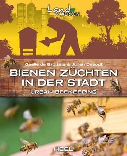 Bienenzüchten in der Stadt von de Broissia,  Gaëlle, Desodt,  Julien