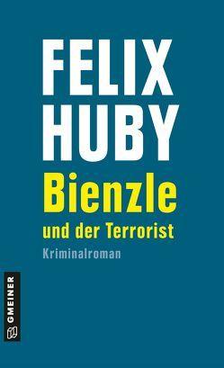 Bienzle und der Terrorist von Huby,  Felix