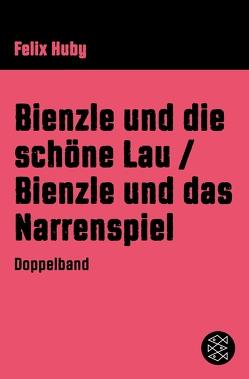 Bienzle und die schöne Lau / Bienzle und das Narrenspiel von Huby,  Felix